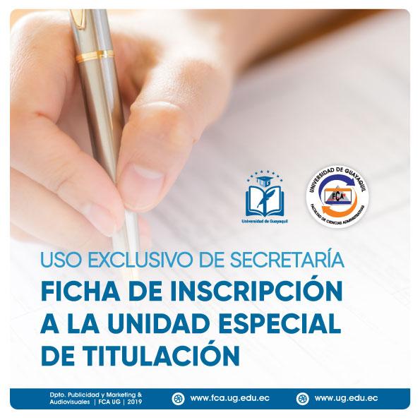 FICHA DE INSCRIPCIÓN A LA UNIDAD ESPECIAL DE TITULACIÓN